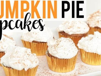 PUMPKIN PIE CUPCAKES | Baking with Meghan