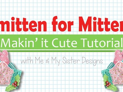 Smitten for Mittens Featuring Makin' it Cute Templates Perfect Christmas Gift!
