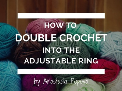 How to Double Crochet Into The Adjustable Ring