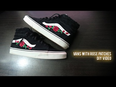 Custom Vans with Rose Patches - DIY Video