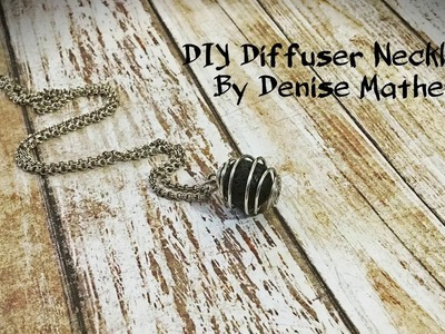 DIY Diffuser Necklace by Denise Mathew