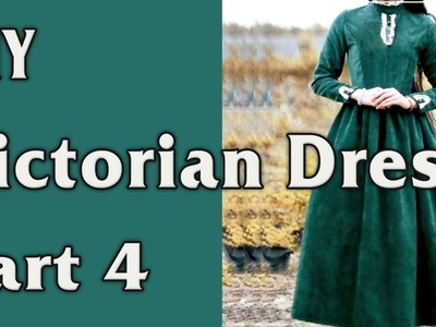 DIY - Victorian Dress. From Curtain to Dress - part 4.4
