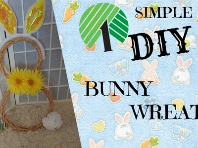 DOLLAR TREE DIY * EASY BUNNY WREATH*
