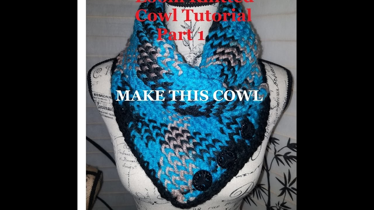 How to Loom Knit a Cowl (DIY Tutorial) Pt 1
