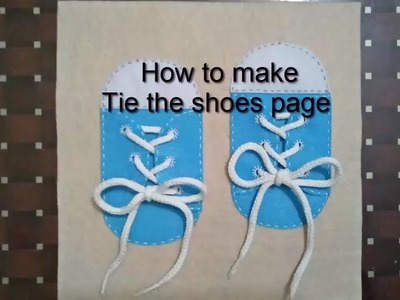 How to make quiet book-tie the shoes.quiet book for kids.tie the shoes skill