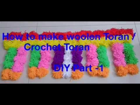 How to Make Woolen Toran| Door Hanging Toran -DIY Part 1|तोरण
