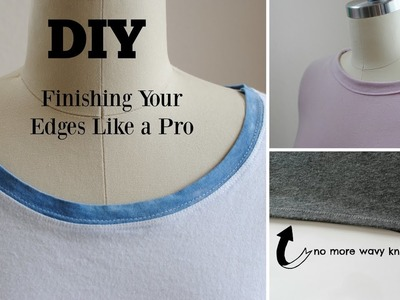 How to: Sew Your Edges Like a Pro