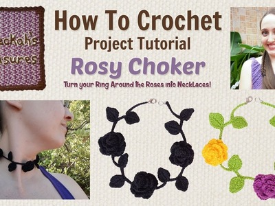 Rosy Choker Necklace ~ Crochet Tutorial