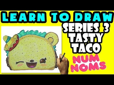 ★How To Draw Num Noms Series 3: Tasty Taco ★ Learn How To Draw Num Noms, Drawing Num Noms