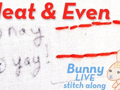 How to embroider neat, even, clean, perfect stitches.