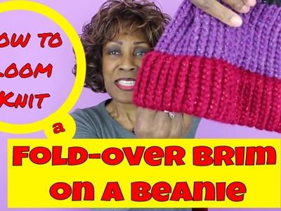 How to Loom Knit a Fold-Over Brim