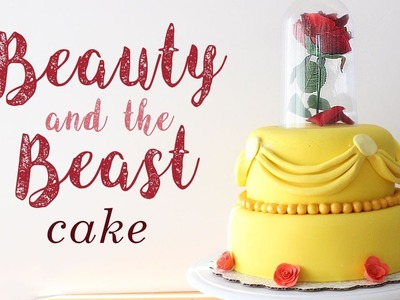 How to Make a Beauty and the Beast Cake!