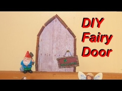 How to Make a Fairy Door (or Leprechaun, Elf, Gnome, etc.)