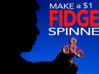 How to Make a FIDGET SPINNER for $1