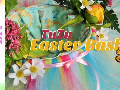 How to make a Tutu Easter Basket -Dollar Tree Makeover