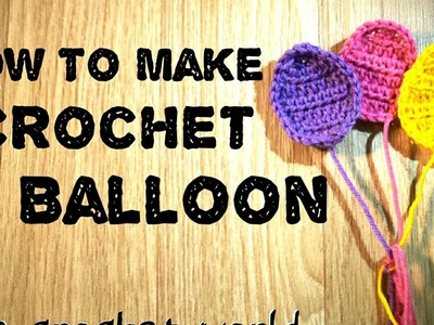 How To Make Corchet Balloon Applique[HD]