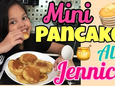 How To Make Pancakes| Mini Pancakes Ala Jennica