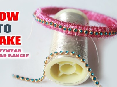 How to Make Thread Bangles at home Latest model Party wear | Zooltv