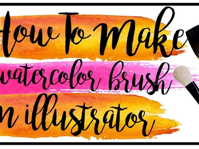 How to make watercolor brush in illustrator