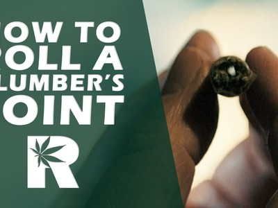 How To Roll A Plumber's Joint: Cannabasics #47
