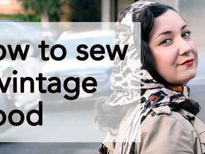 How to Sew a Vintage 40s Hood | Vintage on Tap