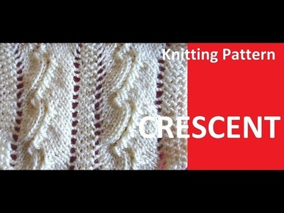 Knitting Pattern * CRESCENT *