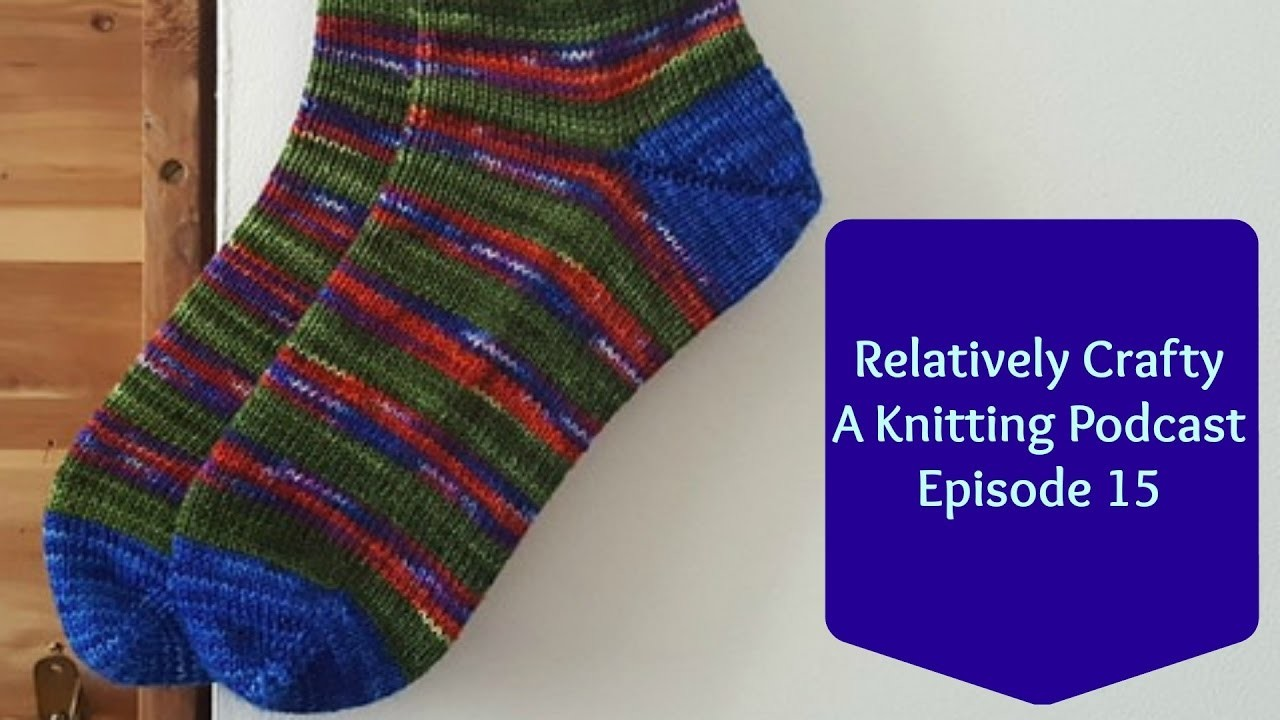 Knitting Expat Podcast : Relatively crafty a knitting podcast my crafts and
