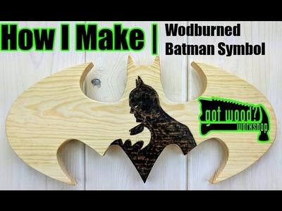 Woodburned Batman Symbol | How I Make