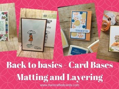 Card Making Back 2 Basics - Cardstock, Designer Series Paper, Matting and Layering