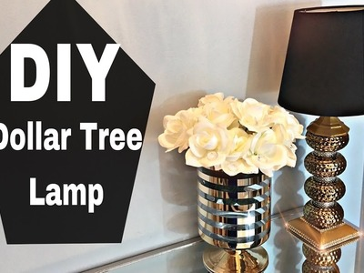 DIY | Dollar Tree | Luxe Lamp