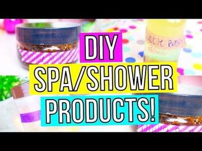 DIY EASY SPA.SHOWER PRODUCTS! Bubble Bath, Body Scrub & More!