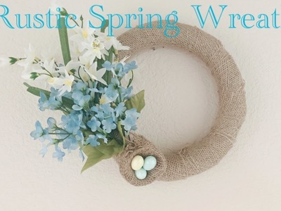 Dollar Tree DIY Rustic Spring Wreath - Quick Easy Less than $5