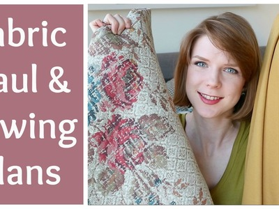 Fabric Haul and Sewing Plans - March 2017