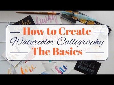 How to Create Watercolor Calligraphy - The Basics