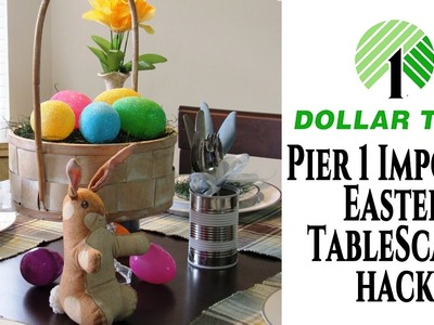 Pier 1 Imports Easter Tablescape Hack | Dollar Tree DIY