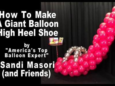 Giant Balloon High Heel Shoe ~ Step by Step Tutorial