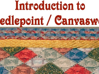 Hand Embroidery - Introduction to Needlepoint. canvaswork