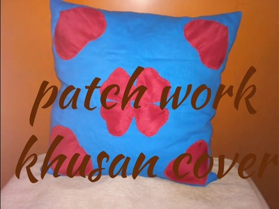 Hand Embroidery kusan cover (patch work)at home