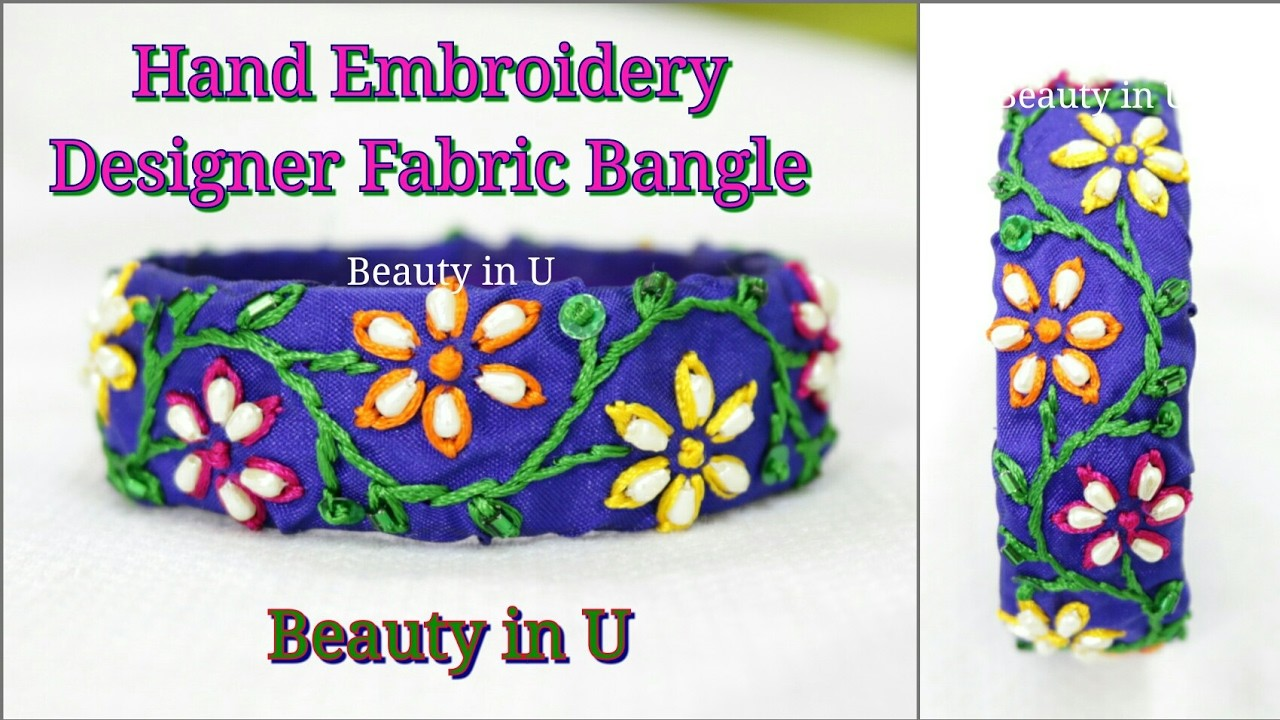 Simple Hand Embroidery Fabric Bangle at Home | Tutorial