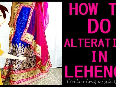 How To Do Lehenga Alteration.Amendments For Perfect Fit | DIY - Tailoring With Usha