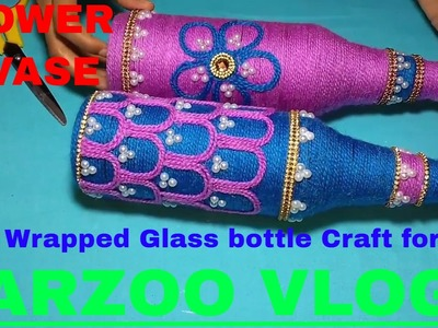 Yarn Wrapped glass bottle Craft for kids | DIY flower vase | Arzoo Vlogs