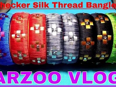 2017 latest checker model silk thread bangles | DIY Bangles Tutorial |Arzoo Vlogs