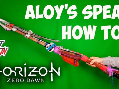 ALOY'S SPEAR HOW TO MAKE HORIZON ZERO DAWN DIY
