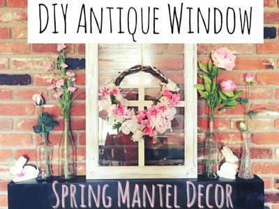 DIY Antique Window & Spring Decor  Spring Diy & Decor Challenge
