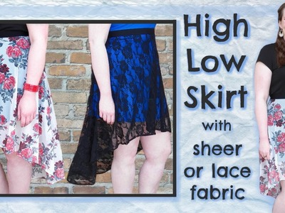 DIY High Low Skater Skirt | 2 Styles: Lace or Sheer Fabric + Lining | Sewing Tutorial