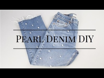 DIY | Pearl Jeans + How to style