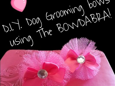 Easy D.I.Y. Dog Grooming Bows using The Mini Bowdabra!
