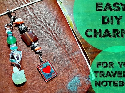 Easy DIY Charms for Your Travelers Notebook