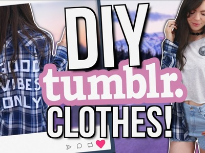 EASY DIY Tumblr Inspired CLOTHES! 2017
