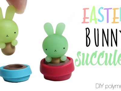 How to DIY Easter Bunny Succulent Polymer Clay Tutorial